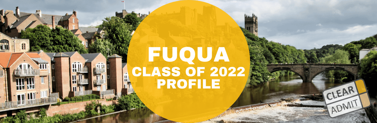Duke 2022 Calendar.Duke Fuqua Class Profile Daytime Mba Class Of 2022 Clear Admit