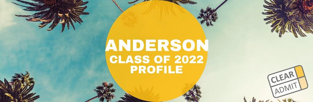 Ucla Academic Calendar 2022.Ucla Anderson Mba Class Of 2022 Profile Clear Admit